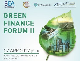 Green Finance Forum 2 - Sustainable Investment Trends, Green Indices and Opportunities for Hong Kong Professionals - 27 Apr 2017