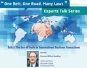 """One Belt, One Road, Many Laws"" Experts Talk Series Talk 2: The Use of Trusts in Transnational Business Transactions"