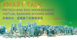 SMART Talk - Fintech and Risk Management: Virtual Banking in Hong Kong